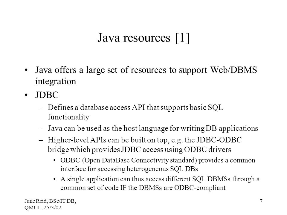 Java resources [1] Java offers a large set of resources to support Web/DBMS integration. JDBC.